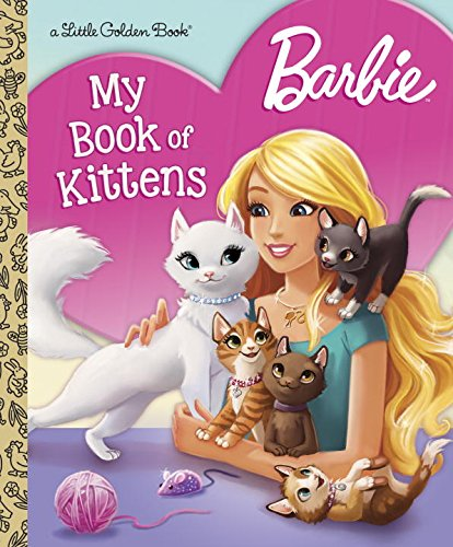 Barbie My Book of Kittens (Barbie) (Little Golden Book) Hardcover – January 5, 2016